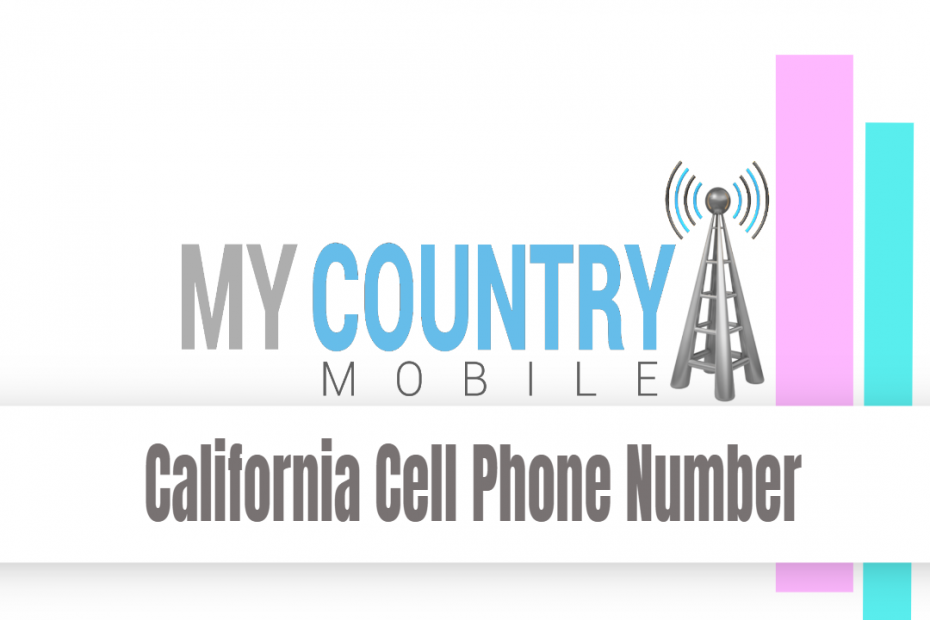 California Cell Phone Number - My Country Mobile