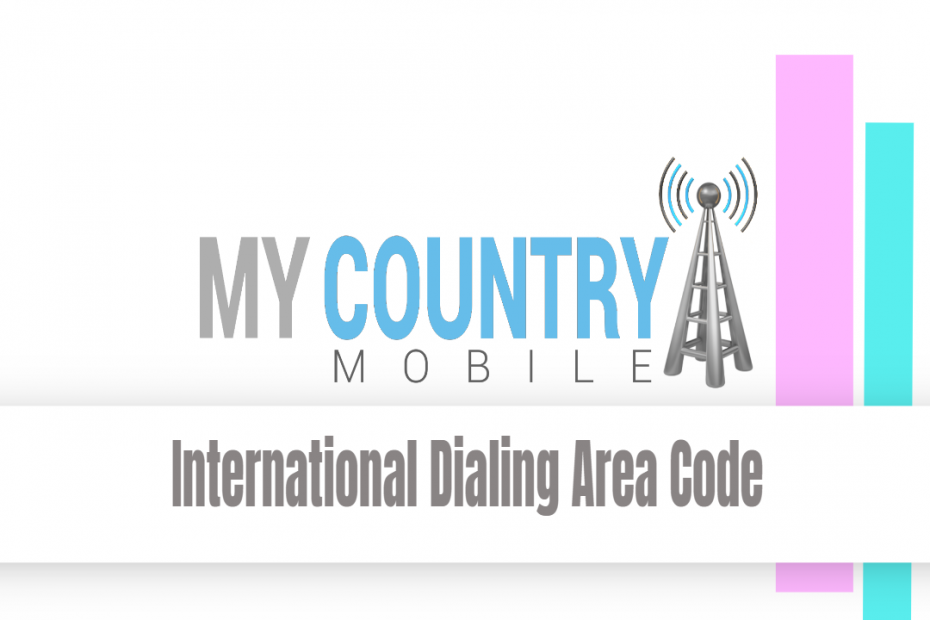 International Dialing Area Code - My Country Mobile