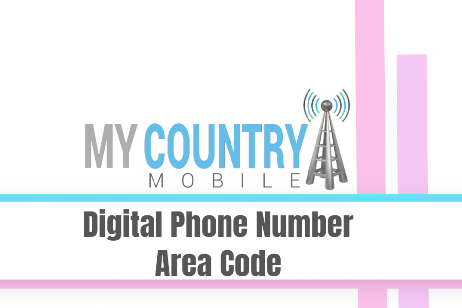 Digital Phone Number Area Code - My Country Mobile