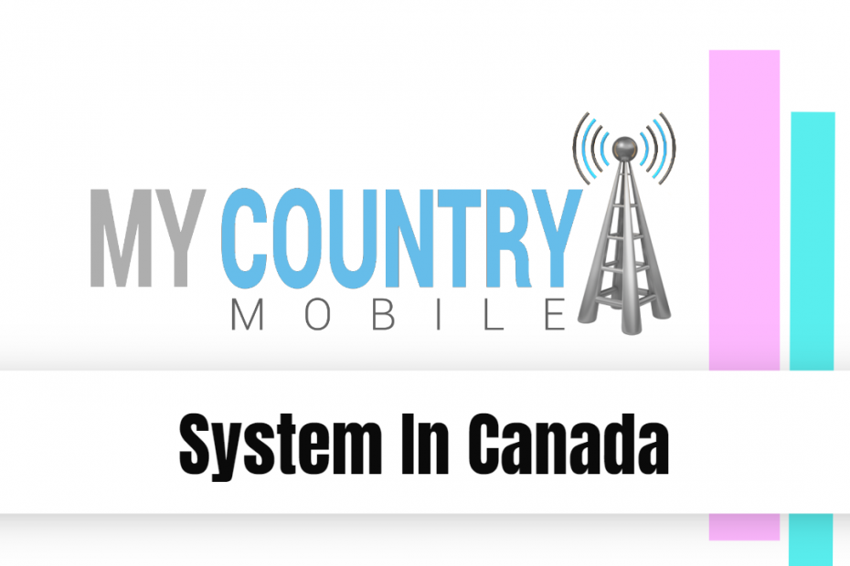 Get System In Canada - My Country Mobile