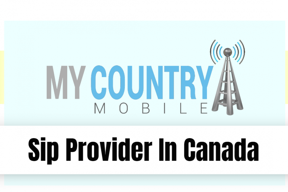 Sip Provider In Canada - My Country Mobile