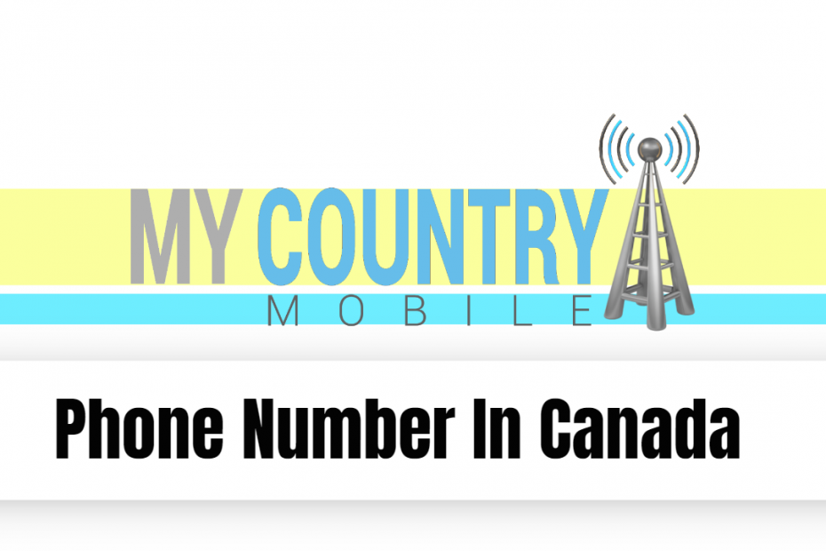 Phone Number In Canada - My Country Mobile