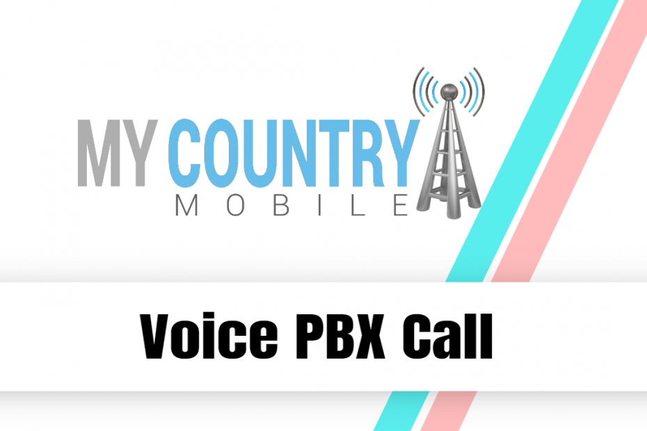 Voice PBX Call - My Country Mobile