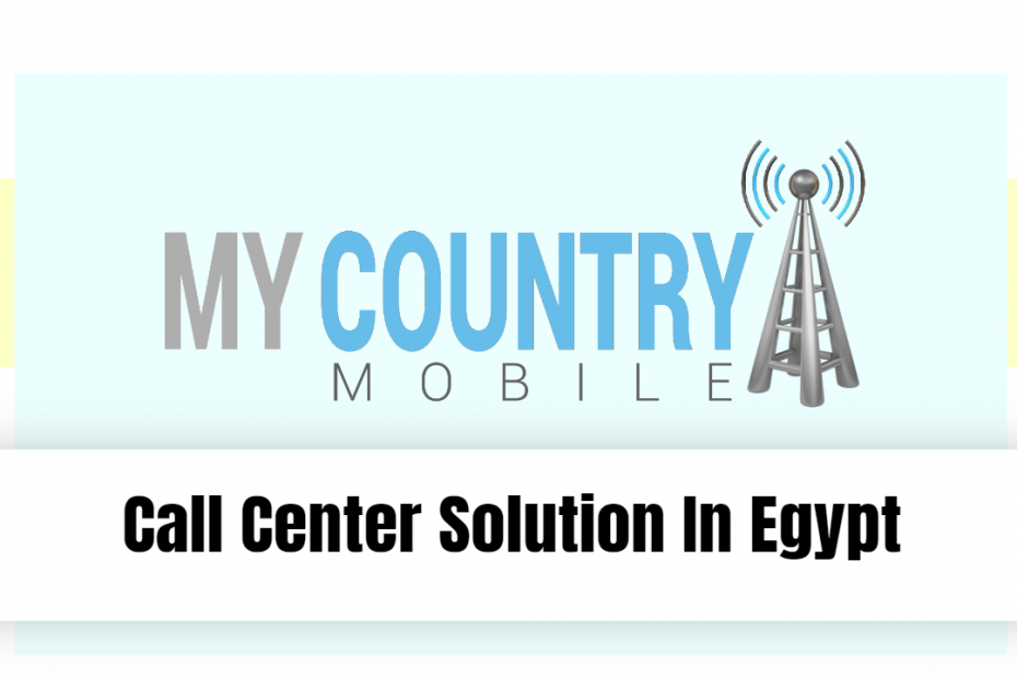 Call Center Solution In Egypt - My Country Mobile
