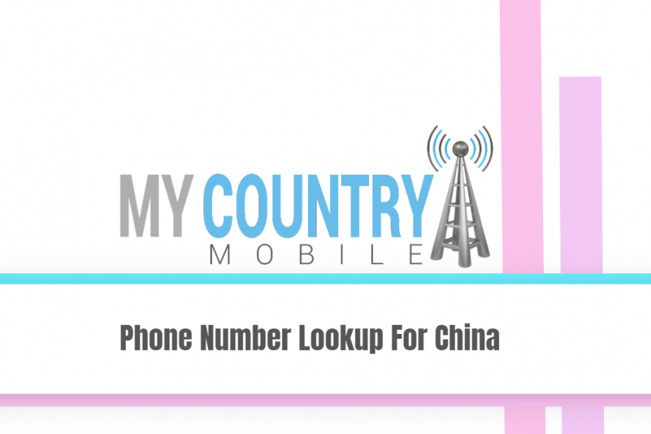 Phone Number Lookup For China - My Country Mobile