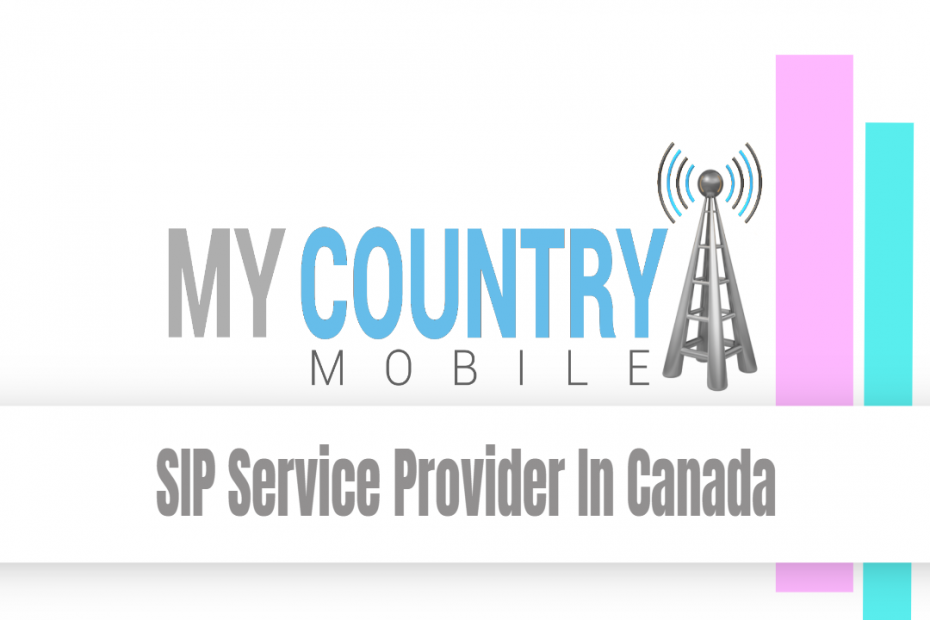SIP Service Provider In Canada - My Country Mobile