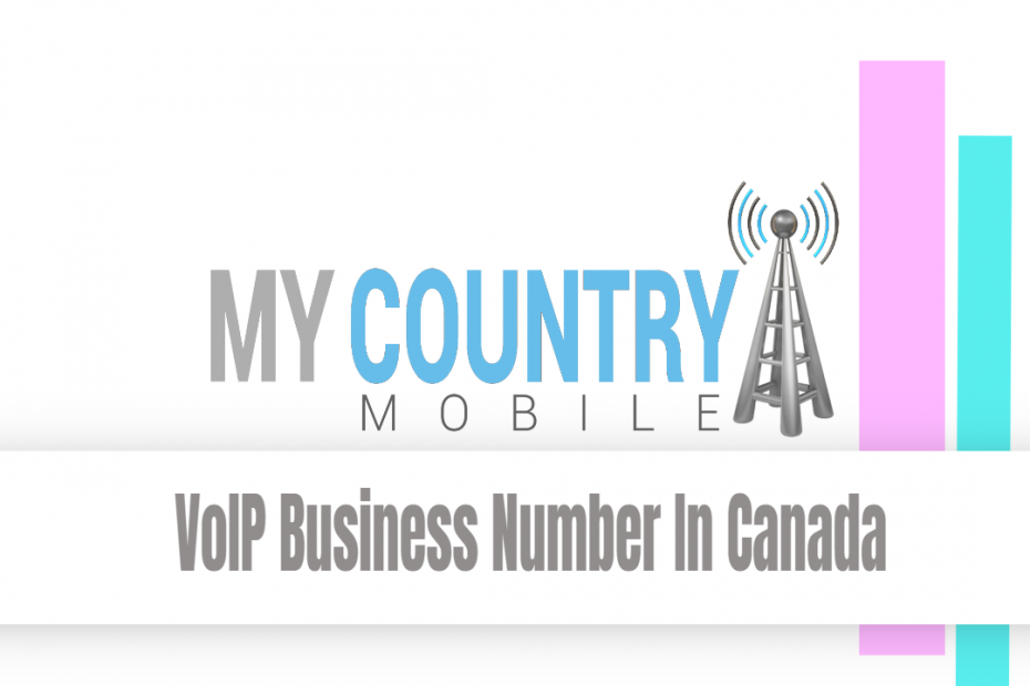 VoIP Business Number In Canada - My Country Mobile