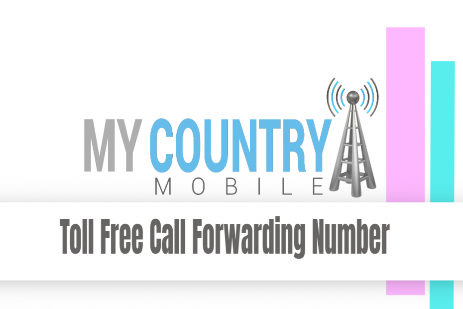 Toll Free Call Forwarding Number - My Country Mobile