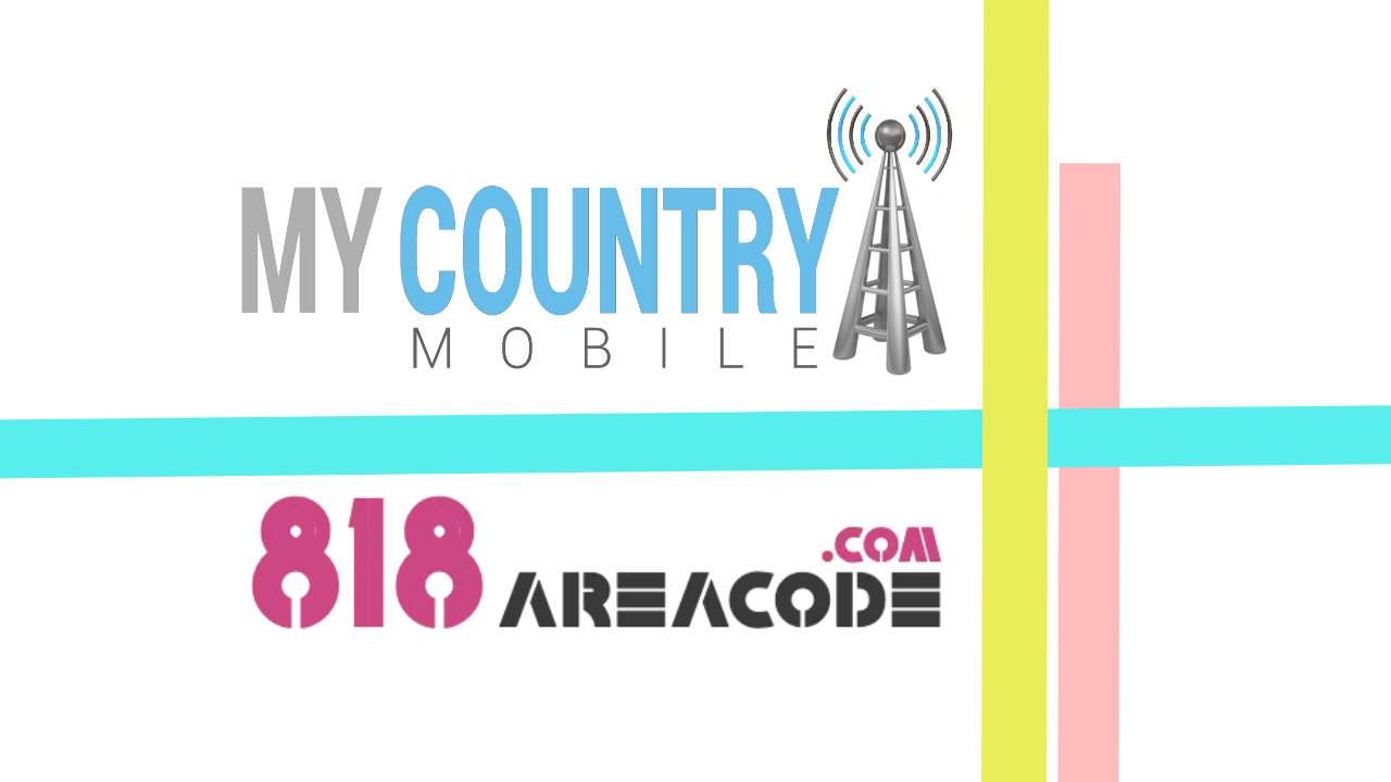 818 Area Code - My Country Mobile