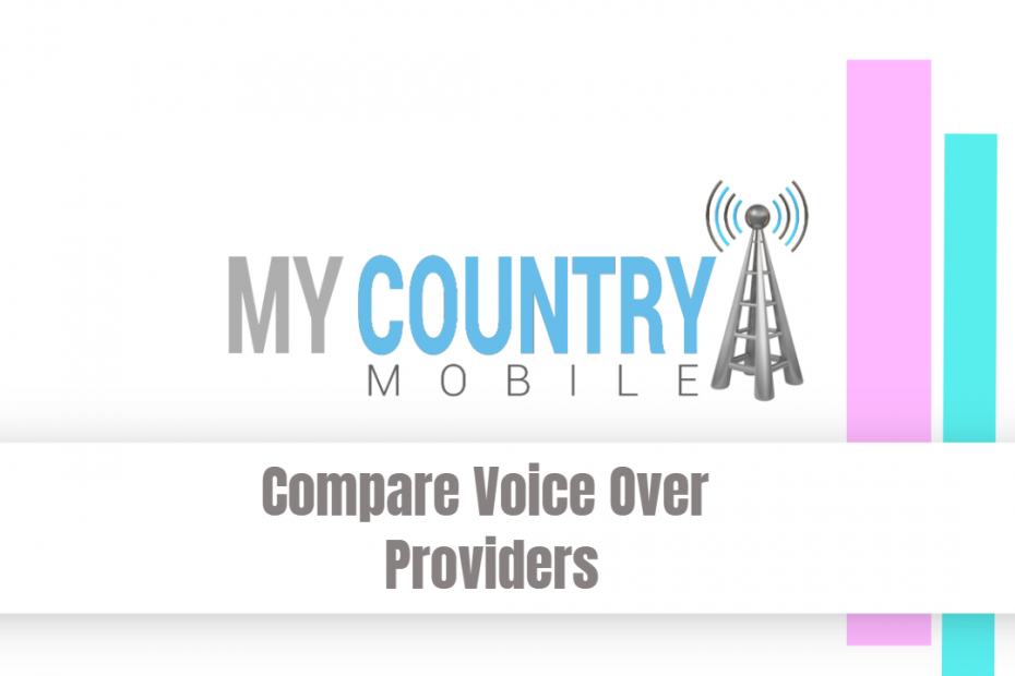Compare Voice Over Providers - My Country Mobile